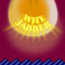 Why Jabber?